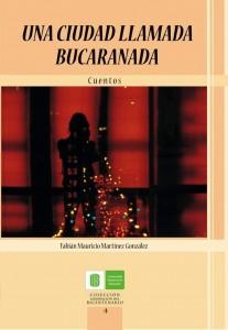 El libro de cuentos 'Una ciudad llamada Bucaranada', hace par-te de la Colección Generación del Bicentenario.